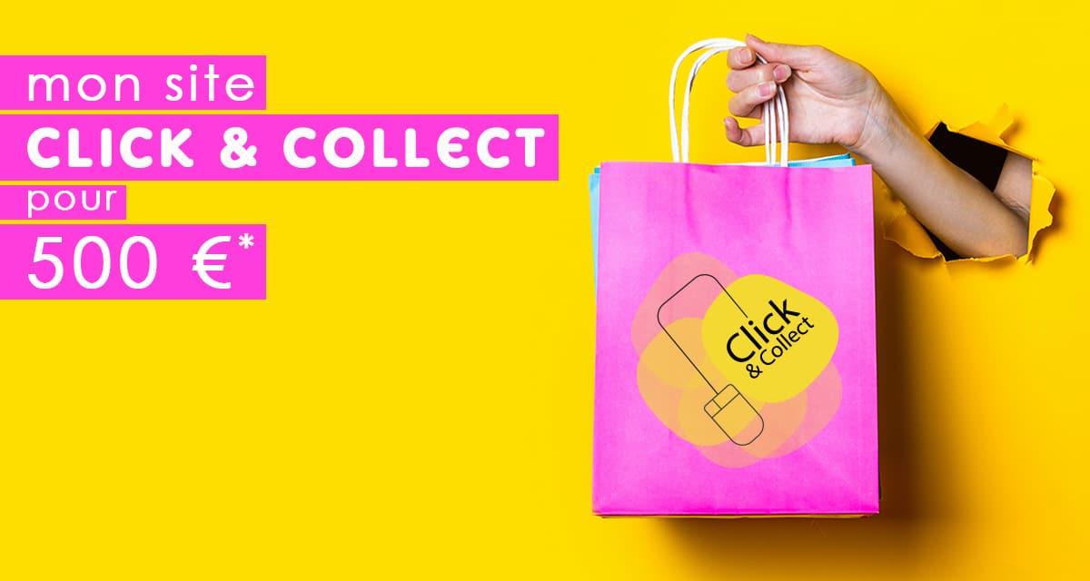 Offrez-vous votre site Click and Collect pour 500 € ! *